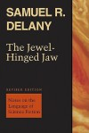 The Jewel-Hinged Jaw: Notes on the Language of Science Fiction - Samuel R. Delany, Matthew Cheney