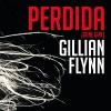 Perdida - Gillian Flynn, Natalia Hencker, Mauricio Meléndez