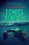 Echoes Beneath - J. A. Owenby