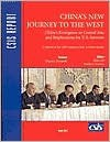 China's New Journey to the West: China's Emergence in Central Asia and Implications for U.S. Interests - Bates Gill