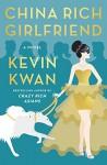 China Rich Girlfriend: A Novel - Kevin Kwan