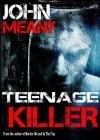 Teenage Killer: Novel (An electrifying horror thriller) - John Meany