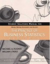 The Practice of Business Statistics Student Solutions Manual - Michael A. Fligner, William I. Notz