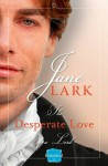 The Desperate Love of a Lord - Jane Lark