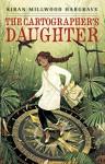 The Cartographer's Daughter - Kiran Millwood Hargrave