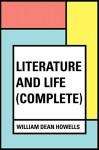 Literature and Life (Complete) - William Dean Howells