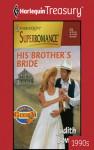 His Brother's Bride (Harlequin Superromance, #872) - Judith Bowen
