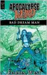 Bad Dream Man: An Apocalypse Weird Novel (The Dead Keys Book 2) - Forbes West, Ellen Campbell