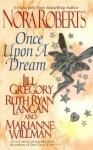 Once Upon a Dream - Ruth Ryan Langan, Jill Gregory, Nora Roberts
