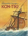 The Impossible Voyage of Kon-Tiki - Deborah Kogan Ray, Deborah Kogan Ray