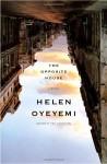 The opposite house. - Helen Oyeyemi