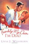 Frankly My Dear, I'm Dead - Livia J. Washburn