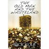 The Old Man and the Wasteland - Nick Cole