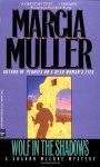 Wolf in the Shadows - Marcia Muller