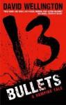 13 Bullets - David Wellington