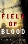 Field of Blood: A Novel (Paddy Meehan) - Denise Mina