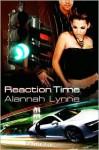 Reaction Time - Alannah Lynne