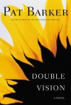 Double Vision - Pat Barker