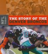 NFL Today: The Story of the Denver Broncos - Tyler Omoth