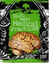 Sick, Nasty Medical Practices - Kelly Barnhill