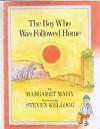 The Boy Who Was Followed Home - Margaret Mahy, Steven Kellogg