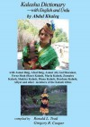 Kalasha Dictionary - with English and Urdu - Abdul Khaleq, Ronald L Trail, Gregory R Cooper, Sam Sloan, Diana Kalash, Durdana Kalash, Afiyat, Asmat Baig, Afzal Baig, Asmat Ali, Gul Sharakat, Feroz Shah Kalash, Maria Kalash, Zumaira Kalash, Shakira Kalash