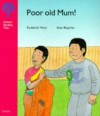 Poor Old Mum! (Oxford Reading Tree: Stage 4: More Stories) - Roderick Hunt, Alex Brychta