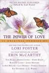The Power of Love - Erin McCarthy, Lori Foster, Lucy Monroe, Luann McLane, Rosemary Laurey, J.C. Wilder, Karen Kelley, Kay Stockham, Janice Maynard, Dianne Castell, Toni Blake, Patricia Sargeant