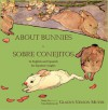 About Bunnies - Sobre Conejitos: Dual Language: English/Spanish - Gladys Muter, F.Y. Cory