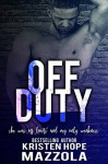 Off Duty (Shots On Goal Standalone Book 6) - Kristen Hope Mazzola