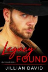 Legacy Found (Hell's Valley #4) - Jillian David
