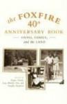 The Foxfire 40th Anniversary Book: Faith, Family, and the Land - Inc. Foxfire Fund