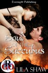 Soul of the Succubus (The Succubus Chronicles) - Lila Shaw