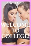 Welcome to College!: A Lesbian Threesome Erotica Story - Ericka Cole