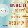 Das gibts in keinem Russenfilm - Thomas Brussig, Stefan Kaminski, Argon Verlag
