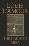The Haunted Mesa - Louis L'Amour