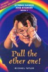 Pull the Other One! - Michael Taylor