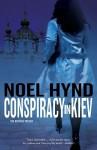 Conspiracy in Kiev - Noel Hynd