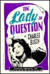 The Lady in Question - Charles Busch
