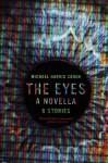 The Eyes: A Novella Stories - Michael Harris Cohen