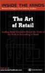 The Art of Retail: CEOs from 7-Eleven, Orvis, Meineke & More on Succeeding in the World of Retail, Developing and Promoting Winning Stores, Products & Teams (Inside the Minds) (Inside the Minds) - James W. Keyes, Jeffrey Stone, Ken Walker, R. Whitney Anderson, Steven G. Puett, Jeffrey W. Griffiths, Marc C. van Gelder, Kip Tindell, Perk Perkins, Dick Dickson, Sheila O'Connell Cooper