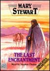 The Last Enchantment (Merlin/Arthurian Saga, #3) - Mary Stewart, Stephen R. Thorne