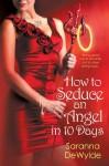 How to Seduce an Angel in 10 Days - Saranna DeWylde