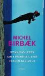 Wenn Das Leben Ein Strand Ist, Sind Frauen Das Mehr - Michel Birbæk