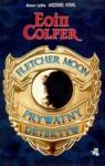 Fletcher Moon - prywatny detektyw - Eoin Colfer