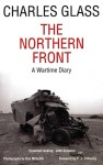The Northern Front: A Wartime Diary - Charles Glass, Don McCullin, P.J. O'Rourke