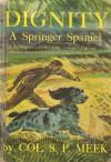 Dignity: A Springer Spaniel - S.P. Meek