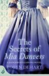The Secrets of Mia Danvers (Dangerous Liaisons, #1) - Robyn DeHart