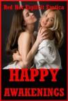 Happy Awakenings: Five Erotic Tales of Lesbian Sex - Nycole Folk, Lisa Vickers, Hope Parsons, Carolyne Cox, Kimmie Katt