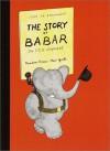 The Story of Babar - Jean de Brunhoff, Merle S. Haas